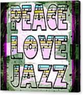 Peace Love Jazz Canvas Print