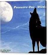 Preserve Our Wildlife Canvas Print