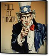 Pull My Finger Poster Canvas Print