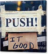 Push It Good Canvas Print