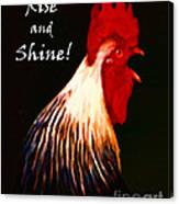 Rise And Shine - Rooster Clucking - Painterly Canvas Print