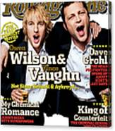 Rolling Stone Cover - Volume #979 - 7/28/2005 - Owen Wilson And Vince Vaughn Canvas Print