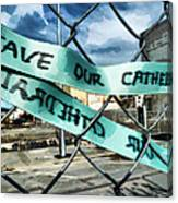 Save Our Cathedral  Canvas Print