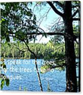 Speak For The Trees Canvas Print