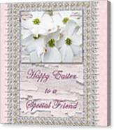 Special Friend Easter Card - Flowering Dogwood Canvas Print