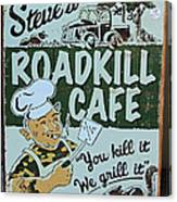 Steves Roadkill Cafe Canvas Print