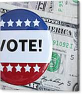 Studio Shot Of Vote Pin And One Dollar Banknotes Canvas Print