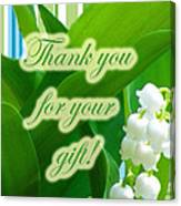 Thank You For The Gift Greeting Card - Lily Of The Valley Canvas Print