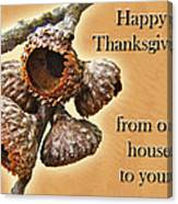 Thanksgiving Card - Where Acorns Come From Canvas Print