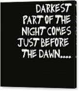 The Darkest Part Of The Night Canvas Print