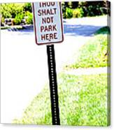 Thou Shalt Not Park Here Canvas Print