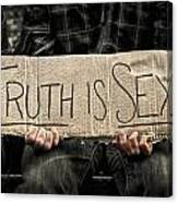 Truth Is Sexy Canvas Print