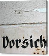Vorsicht - Caution - Old German Sign Canvas Print