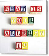 What Is Your Allergy Iq Canvas Print