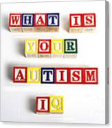 What Is Your Autism Iq Canvas Print