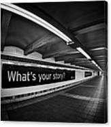 What's Your Story Canvas Print