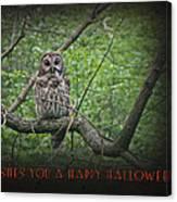 Whoooo Wishes  You A Happy Halloween - Greeting Card - Owl Canvas Print