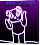 Free Shrugs  Canvas Print