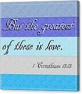 1 Corinthians 13 Canvas Print