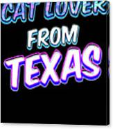 Dog Lover From Texas Canvas Print