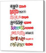 Ego Love Smile Gossip Success Jealousy Knowledge Confidence Wisdom Words Quote Pillows Tshirts Curta Canvas Print