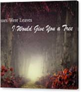 If Kisses Were Leaves, I'd Give You A Tree Canvas Print