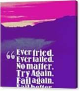 Inspirational Timeless Quotes - Samuel Beckett Canvas Print