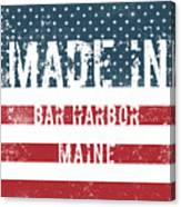 Made In Bar Harbor, Maine Canvas Print