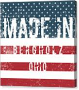 Made In Bergholz, Ohio Canvas Print