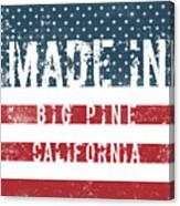 Made In Big Pine, California Canvas Print
