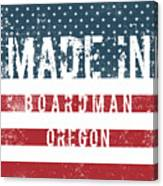 Made In Boardman, Oregon Canvas Print