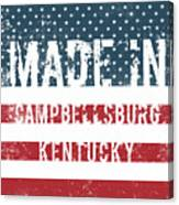 Made In Campbellsburg, Kentucky Canvas Print