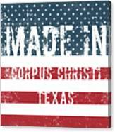Made In Corpus Christi, Texas Canvas Print