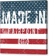 Made In Fairpoint, Ohio Canvas Print
