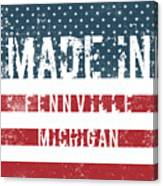 Made In Fennville, Michigan Canvas Print