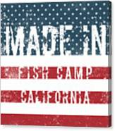 Made In Fish Camp, California Canvas Print