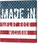 Made In Flat Rock, Michigan Canvas Print