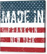 Made In Franklin, New York Canvas Print