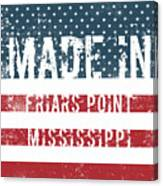 Made In Friars Point, Mississippi Canvas Print