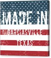 Made In Garciasville, Texas Canvas Print