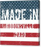 Made In Gibbonsville, Idaho Canvas Print