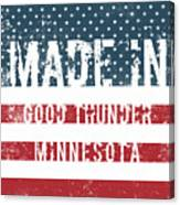 Made In Good Thunder, Minnesota Canvas Print