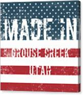 Made In Grouse Creek, Utah Canvas Print