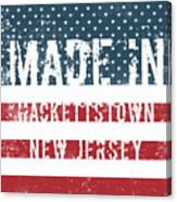 Made In Hackettstown, New Jersey Canvas Print