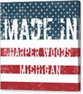 Made In Harper Woods, Michigan Canvas Print