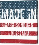 Made In Harrisonburg, Louisiana Canvas Print