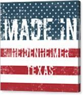 Made In Heidenheimer, Texas Canvas Print