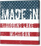 Made In Higgins Lake, Michigan Canvas Print