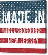 Made In Hillsborough, New Jersey Canvas Print