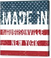 Made In Hughsonville, New York Canvas Print